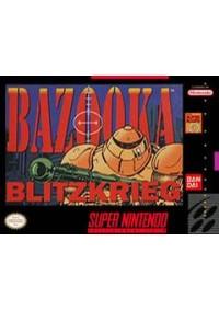 Bazooka Blitzkrieg /SNES