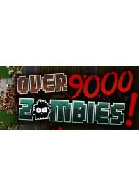 Over 9000 Zombies! (code de téléchargement et guide) /PC