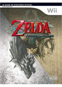 Guide The Legend Of Zelda - Twilight Princess - Edition Wii