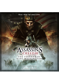 Trame Sonore (OST Soundtrack) Assassin's Creed III The Tyranny Of King Washington