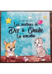 Livre pour Enfants Les Aventures de Dex et Charlie La Rencontre par Frédérick Côté